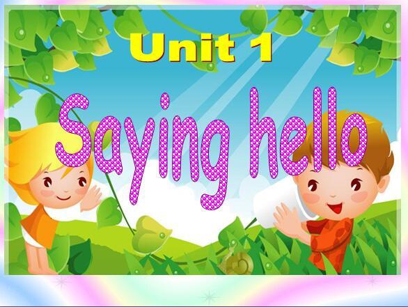 深港朗文版小学一年级上册英语课件:《Unit 1 Saying hello》
