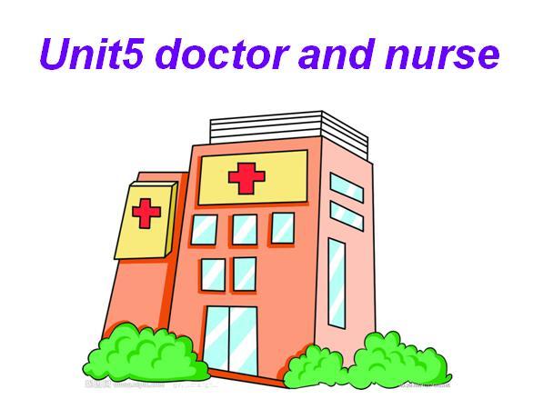 牛津上海版版小学一年级下册英语课件:《Unit5 Doctor and nurse》
