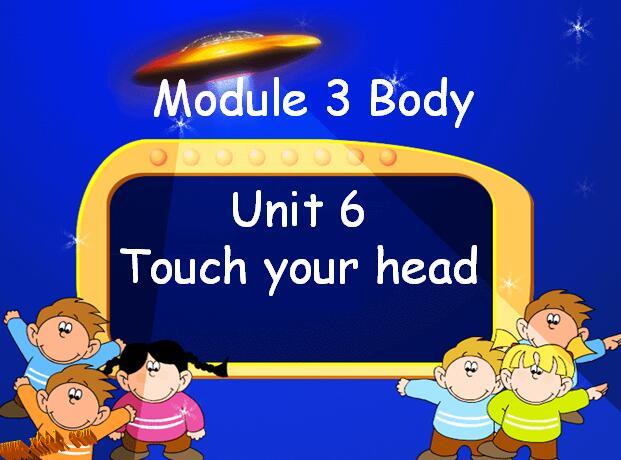 广州版小学三年级上册英语课件:《Unit 6 touch your head》