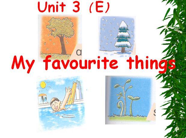 深港朗文版小学三年级上册英语课件:《My favourite things- Unit 3 PartE》