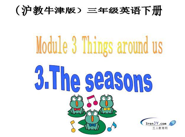 沪教牛津版小学三年级下册英语课件:《The seasons》2