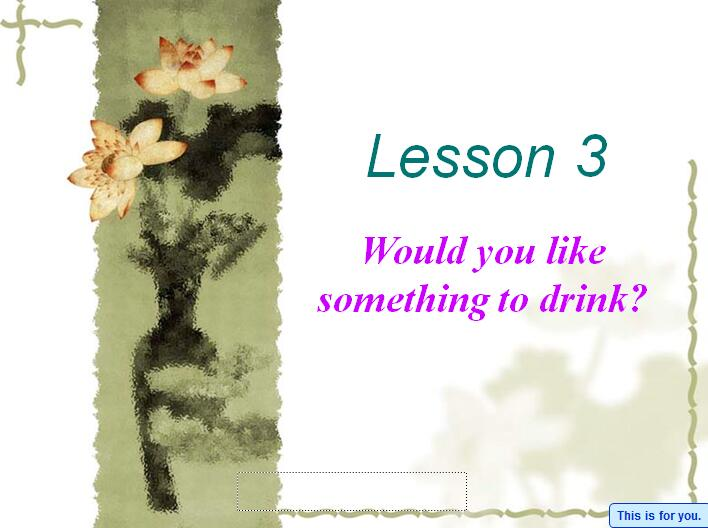 鲁科版小学四年级下册英语课件:《Would you like something to drink》1