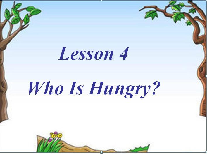 冀教版小学五年级下册英语课件:《Who Is Hungry》
