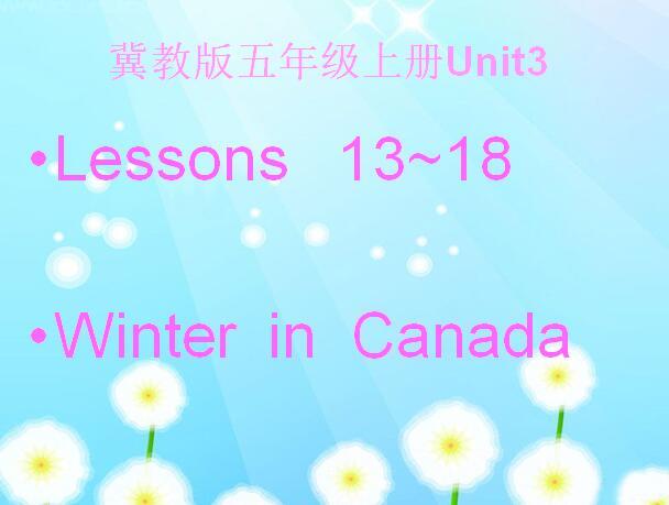 冀教版小学六年级上册英语课件:《Winter in Canada》