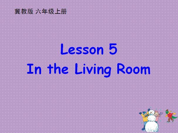 冀教版小学六年级上册英语课件:《Living Room》