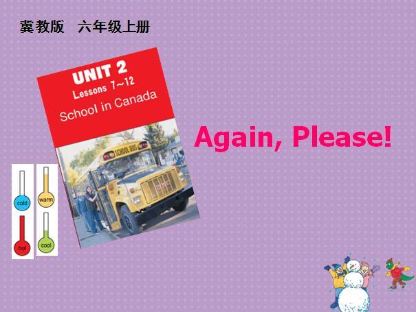 冀教版小学六年级上册英语课件:《Again,please》
