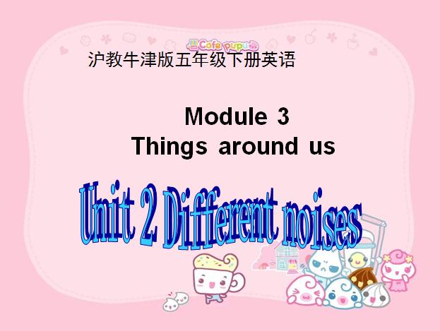 沪教牛津版小学五年级下册英语课件:《Different noises》2