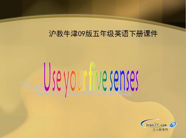 沪教牛津版小学五年级下册英语课件:《Use your senses》