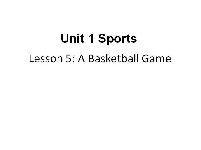冀教版小学六年级下册英语课件:《A basketball game》