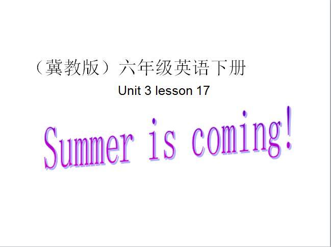 冀教版小学六年级下册英语课件:《Summer is coming》